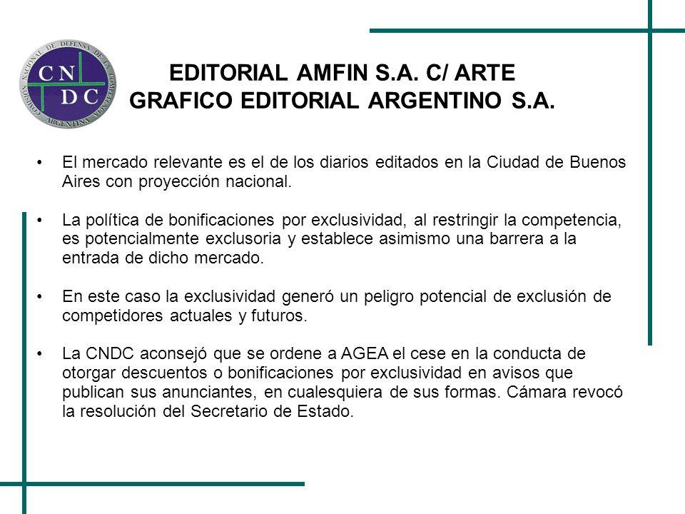 EDITORIAL AMFIN S.A. C/ ARTE GRAFICO EDITORIAL ARGENTINO S.A. El mercado relevante es el de los diarios editados en la Ciudad de Buenos Aires con proy