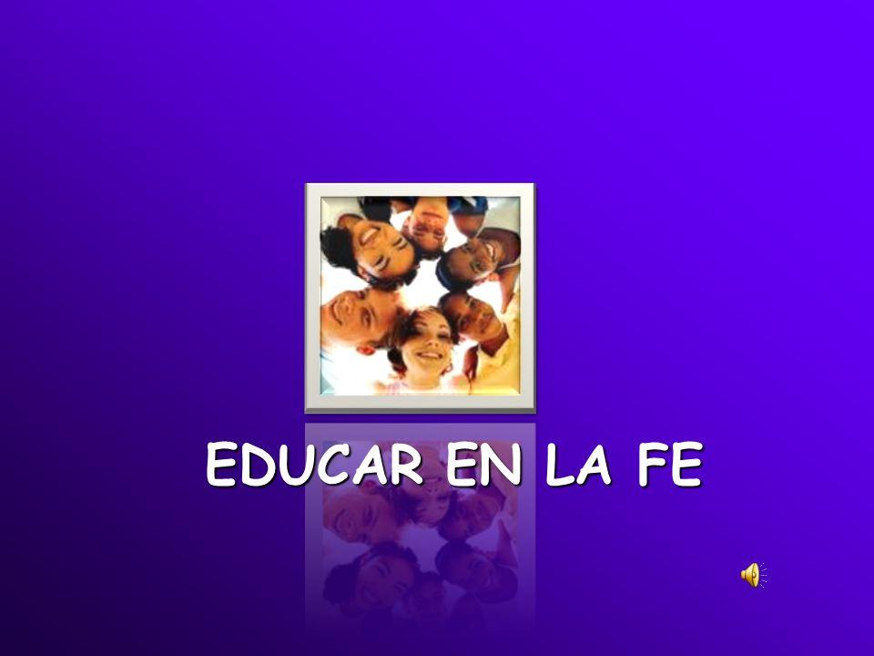 EDUCAR EN LA FE