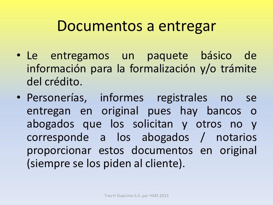 Documentos a entregar Le entregamos un paquete básico de información para la formalización y/o trámite del crédito.