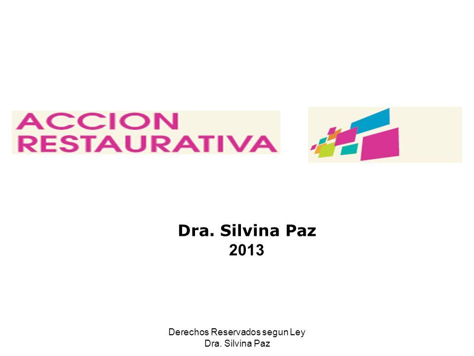 Dra. Silvina Paz 2013 Derechos Reservados segun Ley Dra. Silvina Paz