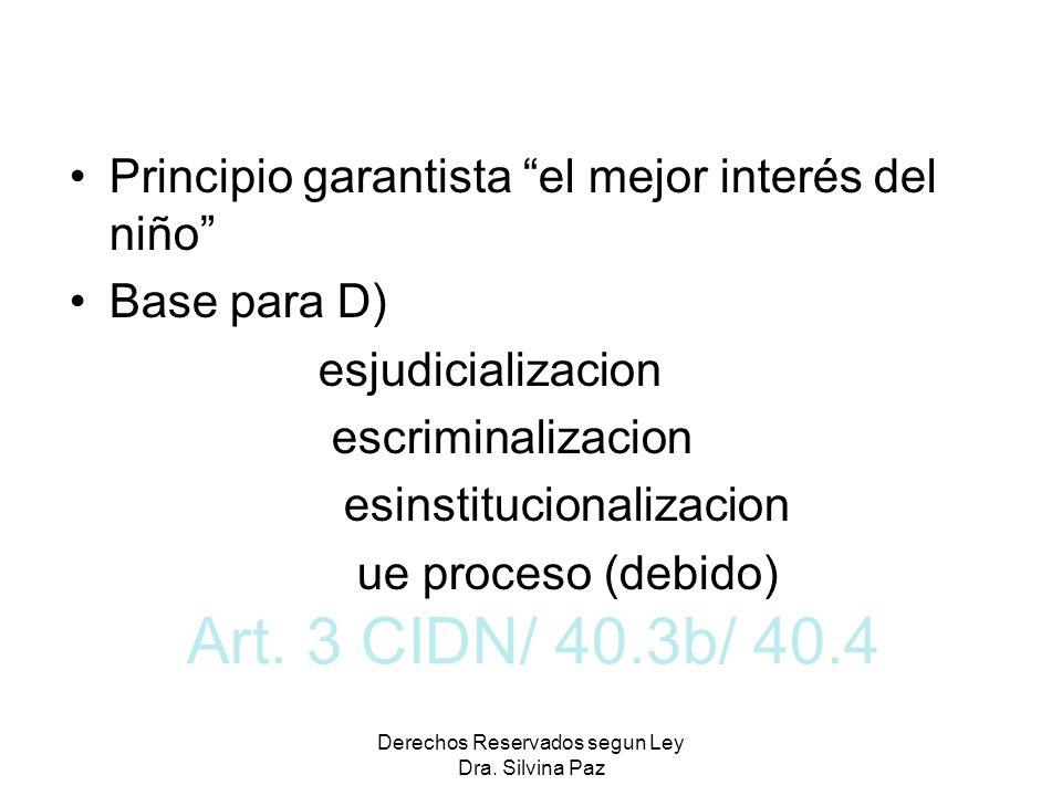 Art. 3 CIDN/ 40.3b/ 40.4 Principio garantista el mejor interés del niño Base para D) esjudicializacion escriminalizacion esinstitucionalizacion ue pro