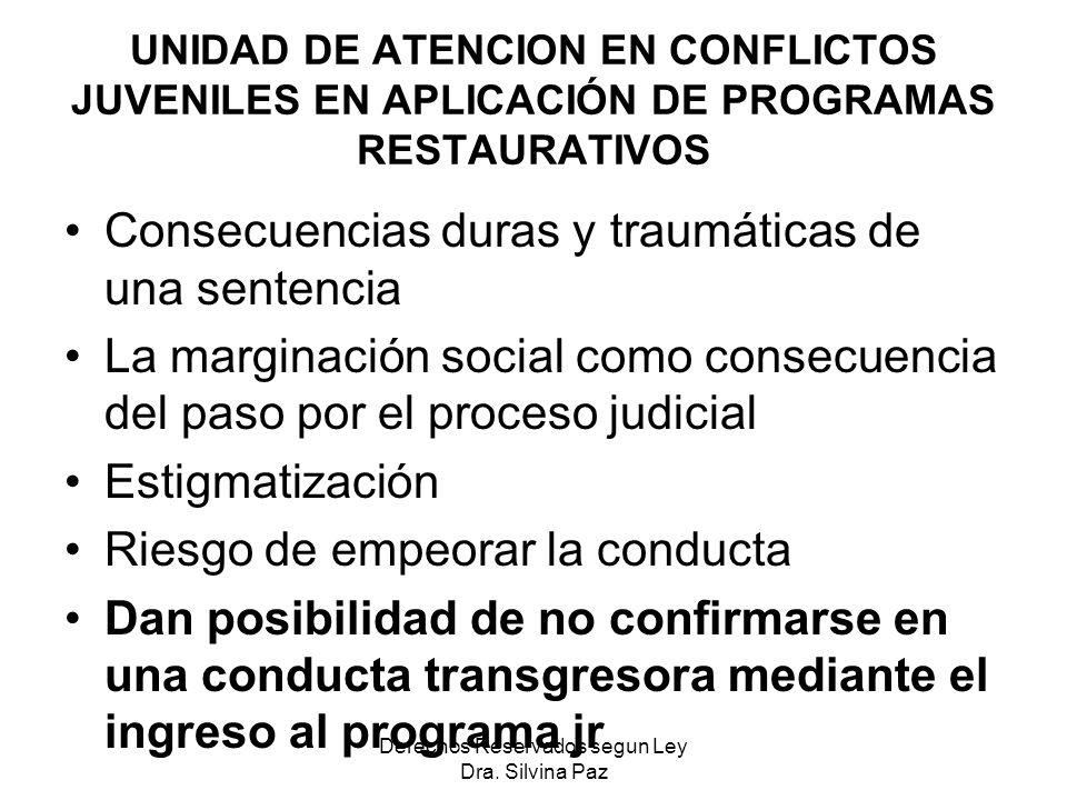 UNIDAD DE ATENCION EN CONFLICTOS JUVENILES EN APLICACIÓN DE PROGRAMAS RESTAURATIVOS Consecuencias duras y traumáticas de una sentencia La marginación