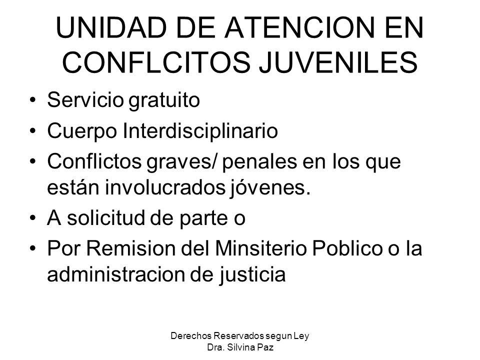 UNIDAD DE ATENCION EN CONFLCITOS JUVENILES Servicio gratuito Cuerpo Interdisciplinario Conflictos graves/ penales en los que están involucrados jóvenes.