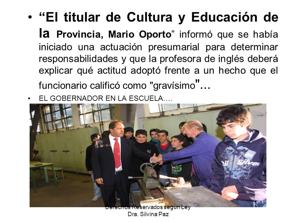 El titular de Cultura y Educación de la Provincia, Mario Oporto informó que se había iniciado una actuación presumarial para determinar responsabilida