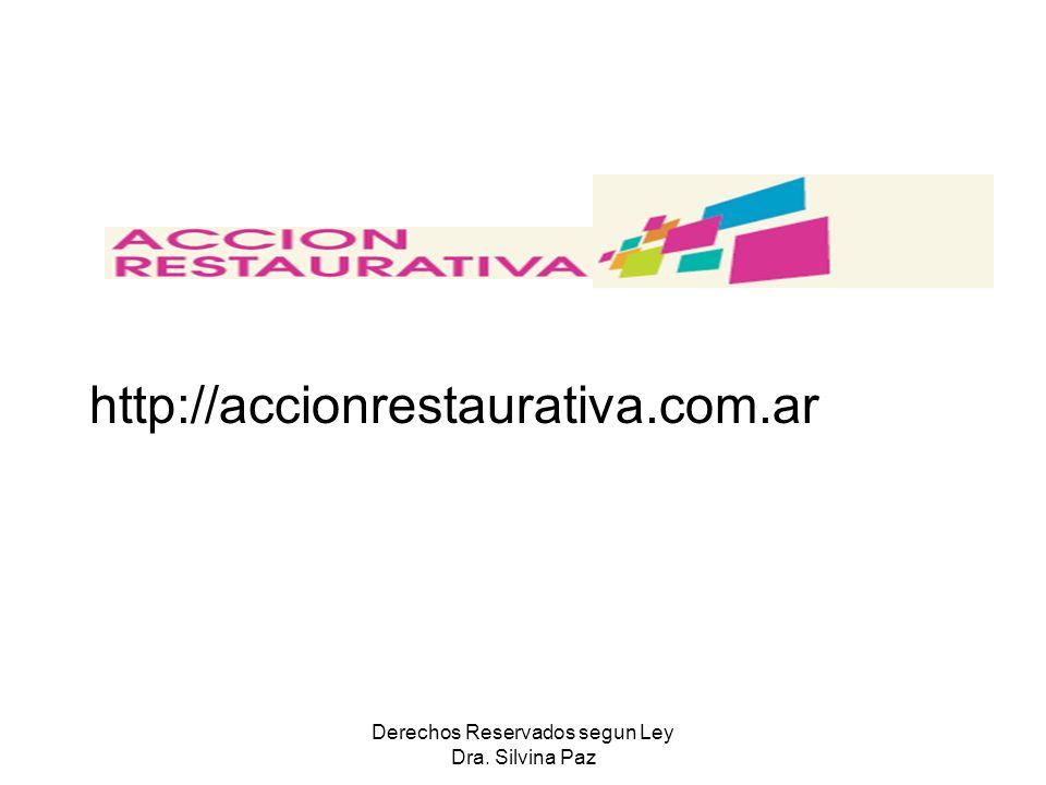 http://accionrestaurativa.com.ar Derechos Reservados segun Ley Dra. Silvina Paz