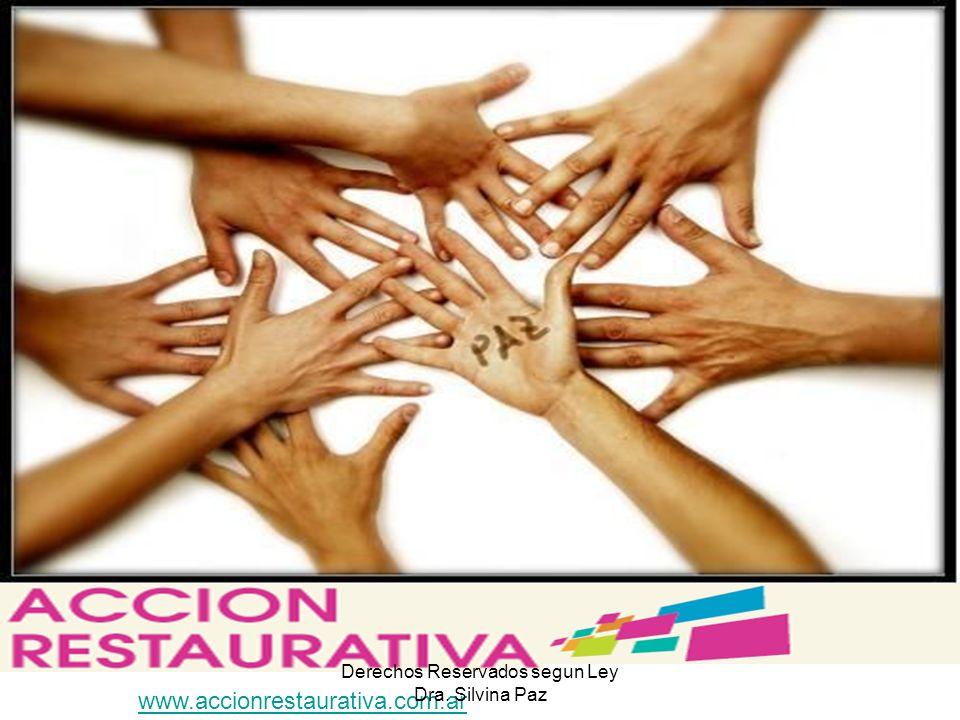 www www.accionrestaurativa.com.ar Derechos Reservados segun Ley Dra. Silvina Paz