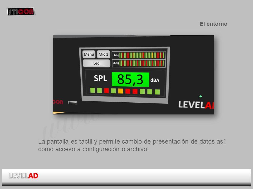 www.sticon.es El entorno La pantalla es táctil y permite cambio de presentación de datos así como acceso a configuración o archivo.