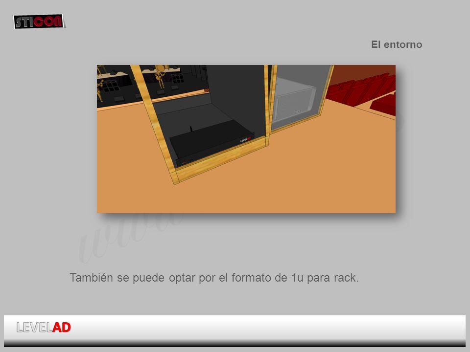 www.sticon.es El entorno También se puede optar por el formato de 1u para rack.