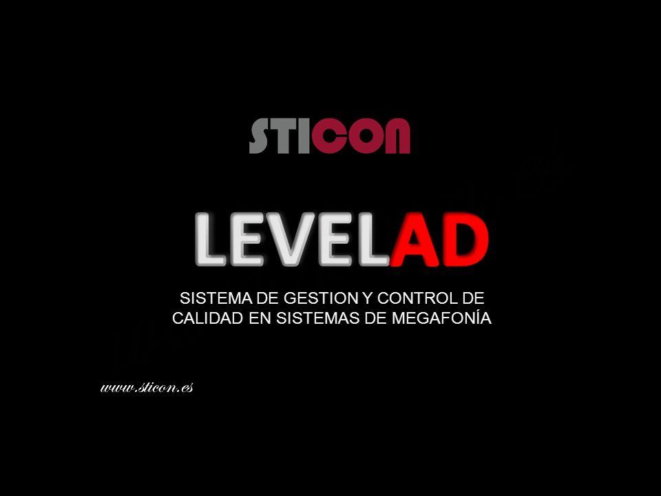 www.sticon.es SISTEMA DE GESTION Y CONTROL DE CALIDAD EN SISTEMAS DE MEGAFONÍA