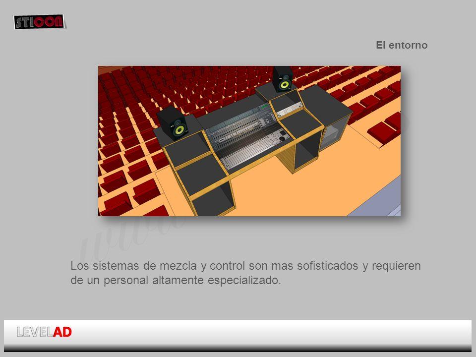 www.sticon.es El entorno Los sistemas de mezcla y control son mas sofisticados y requieren de un personal altamente especializado.