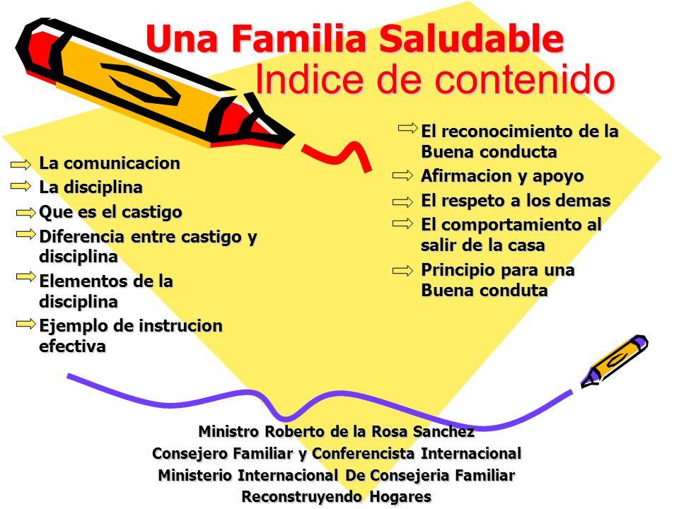 Una Familia Saludable La comunicacion La disciplina Que es el castigo Diferencia entre castigo y disciplina Elementos de la disciplina Ejemplo de inst