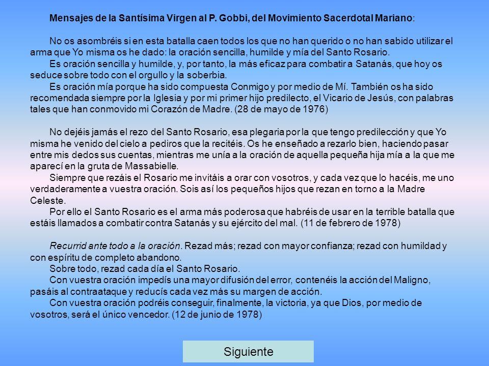 Mensajes de la Santísima Virgen al P. Gobbi, del Movimiento Sacerdotal Mariano: No os asombréis si en esta batalla caen todos los que no han querido o