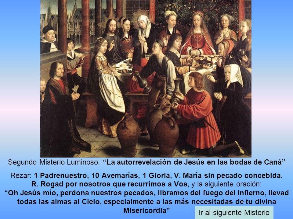 Segundo Misterio Luminoso: La autorrevelación de Jesús en las bodas de Caná Rezar: 1 Padrenuestro, 10 Avemarías, 1 Gloria, V. María sin pecado concebi