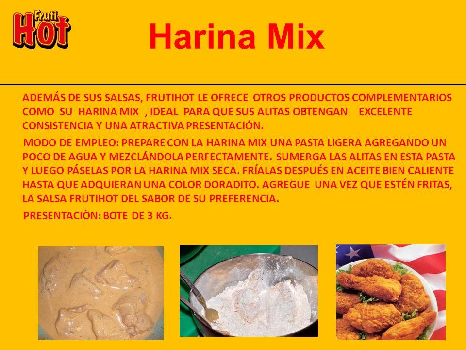 Harina Mix ADEMÁS DE SUS SALSAS, FRUTIHOT LE OFRECE OTROS PRODUCTOS COMPLEMENTARIOS COMO SU HARINA MIX, IDEAL PARA QUE SUS ALITAS OBTENGAN EXCELENTE C