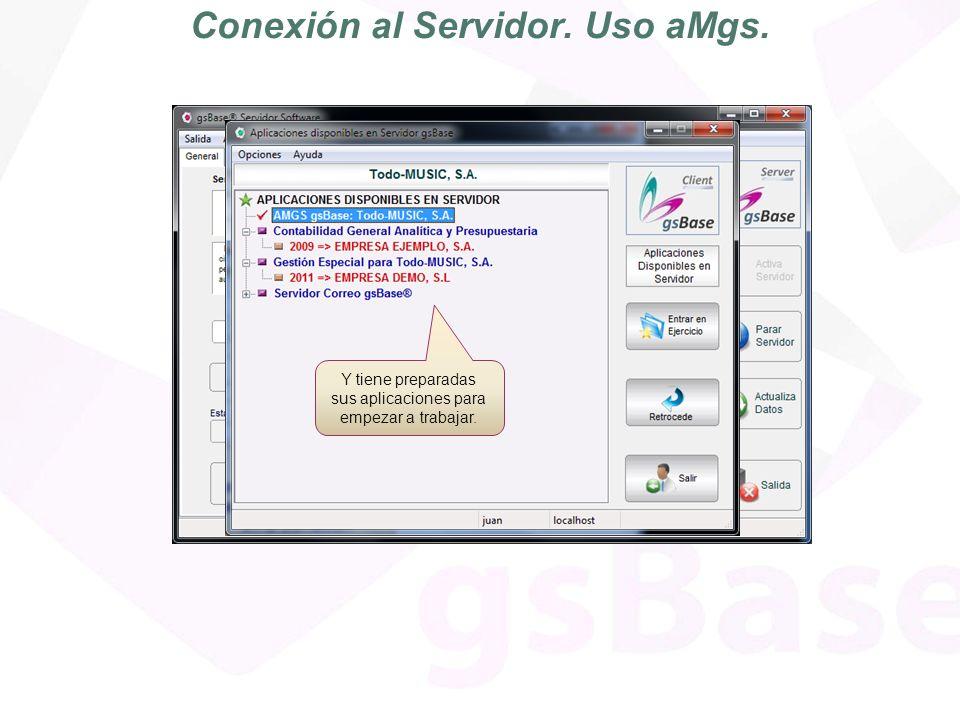 Conexión al Servidor. Uso aMgs. Este es el servidor licenciado de nuestro cliente final.
