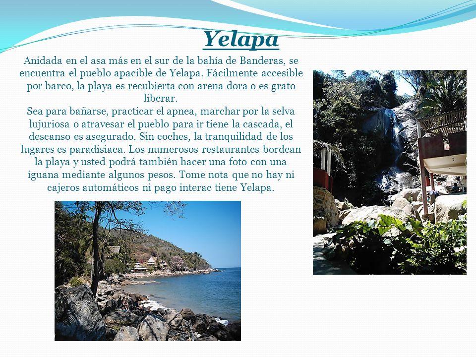 Yelapa Anidada en el asa más en el sur de la bahía de Banderas, se encuentra el pueblo apacible de Yelapa.