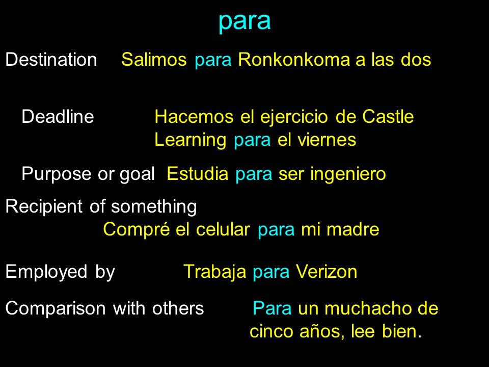 para Destination Salimos para Ronkonkoma a las dos Deadline Hacemos el ejercicio de Castle Learning para el viernes Purpose or goal Estudia para ser i