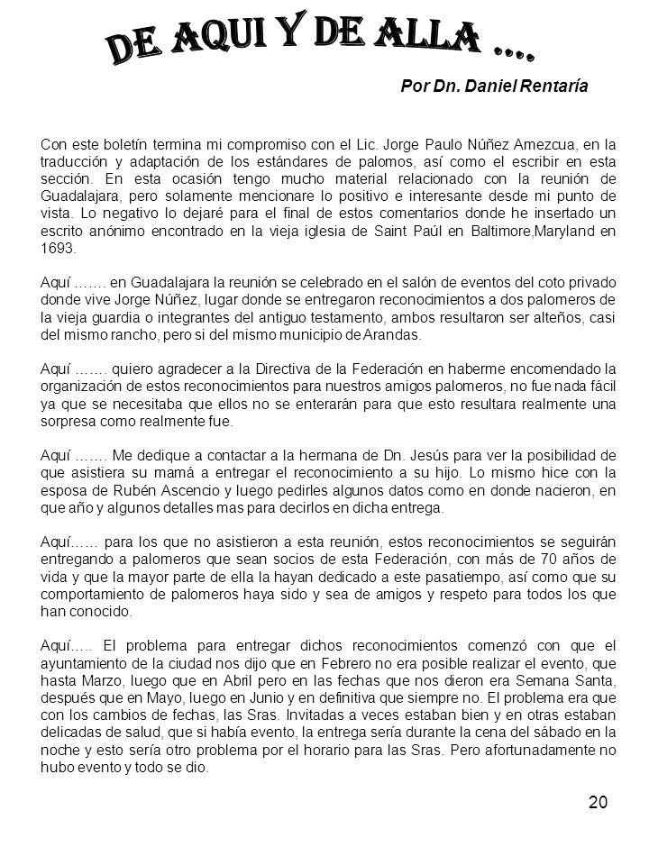 20 Con este boletín termina mi compromiso con el Lic. Jorge Paulo Núñez Amezcua, en la traducción y adaptación de los estándares de palomos, así como