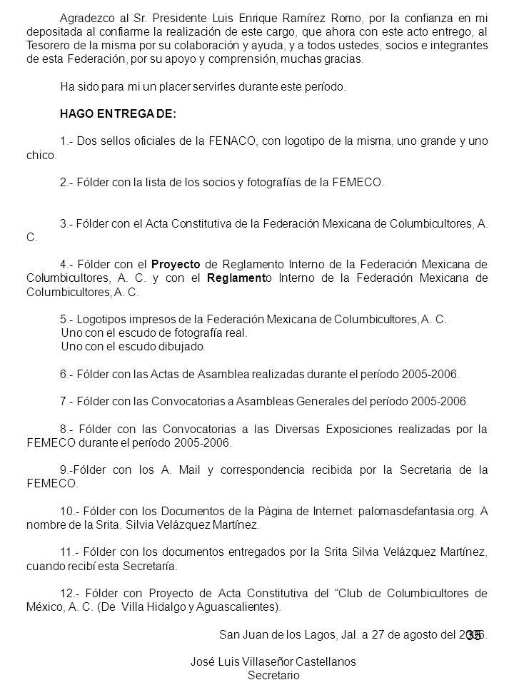 35 Agradezco al Sr. Presidente Luis Enrique Ramírez Romo, por la confianza en mi depositada al confiarme la realización de este cargo, que ahora con e