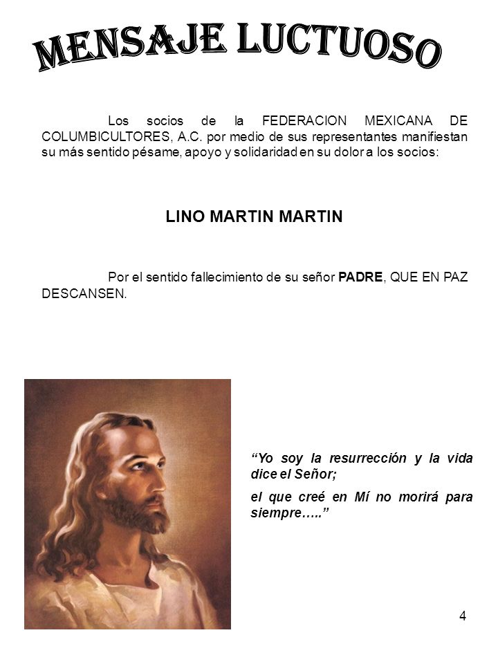 4 Los socios de la FEDERACION MEXICANA DE COLUMBICULTORES, A.C.