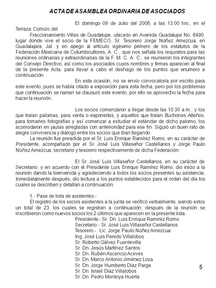 5 ACTA DE ASAMBLEA ORDINARIA DE ASOCIADOS El domingo 09 de Julio del 2006, a las 13.00 hrs., en el Terraza Común, del Fraccionamiento Villas de Guadalupe, ubicado en Avenida Guadalupe No.