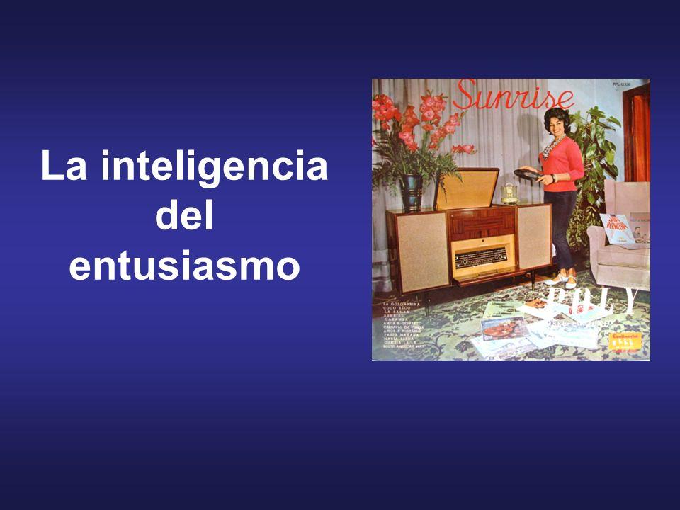 La inteligencia del entusiasmo
