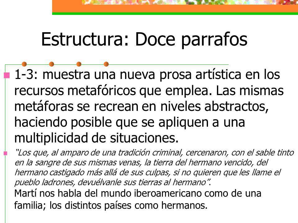 Estructura: Doce parrafos 1-3: muestra una nueva prosa artística en los recursos metafóricos que emplea.