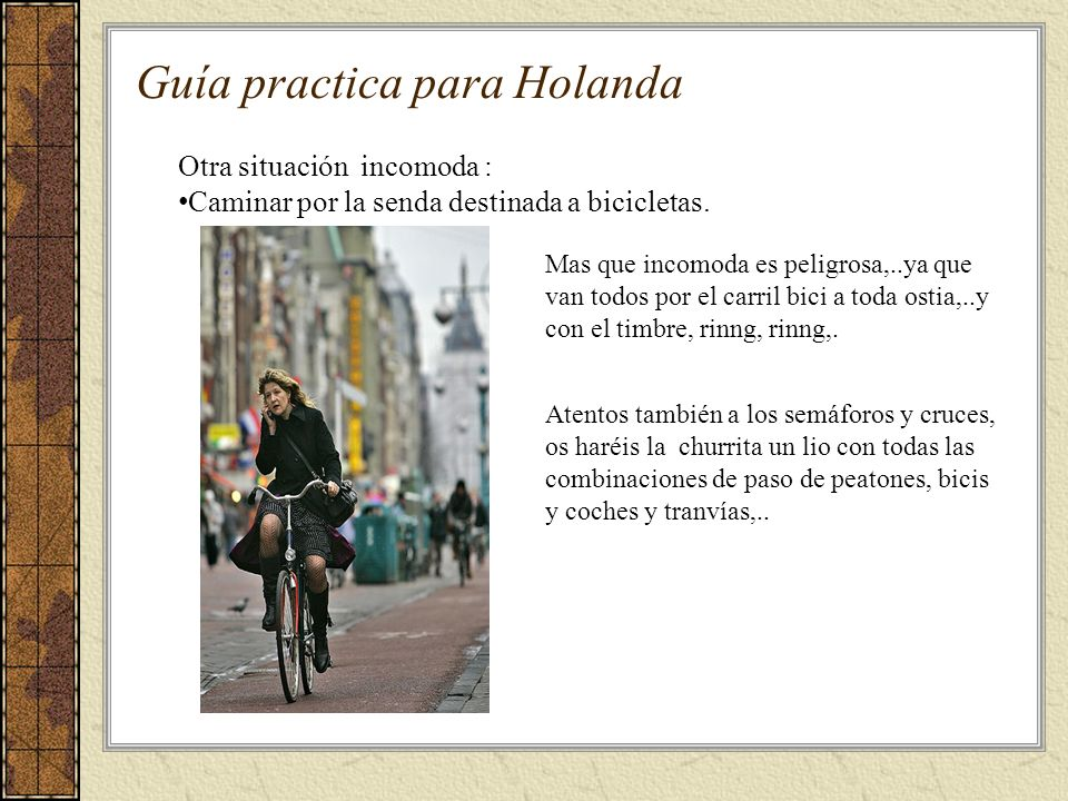 Guía practica para Holanda Otra situación incomoda : Caminar por la senda destinada a bicicletas.