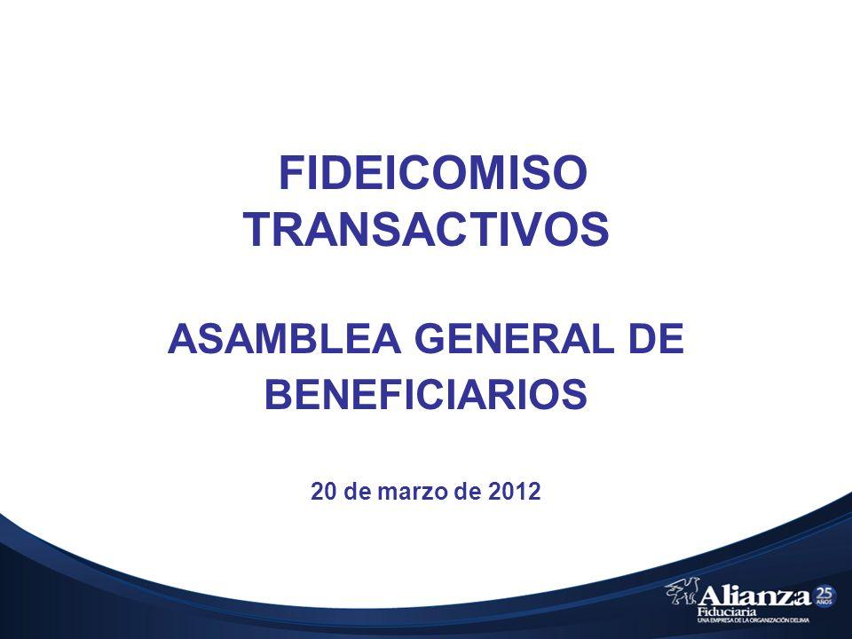 1 FIDEICOMISO TRANSACTIVOS ASAMBLEA GENERAL DE BENEFICIARIOS 20 de marzo de 2012