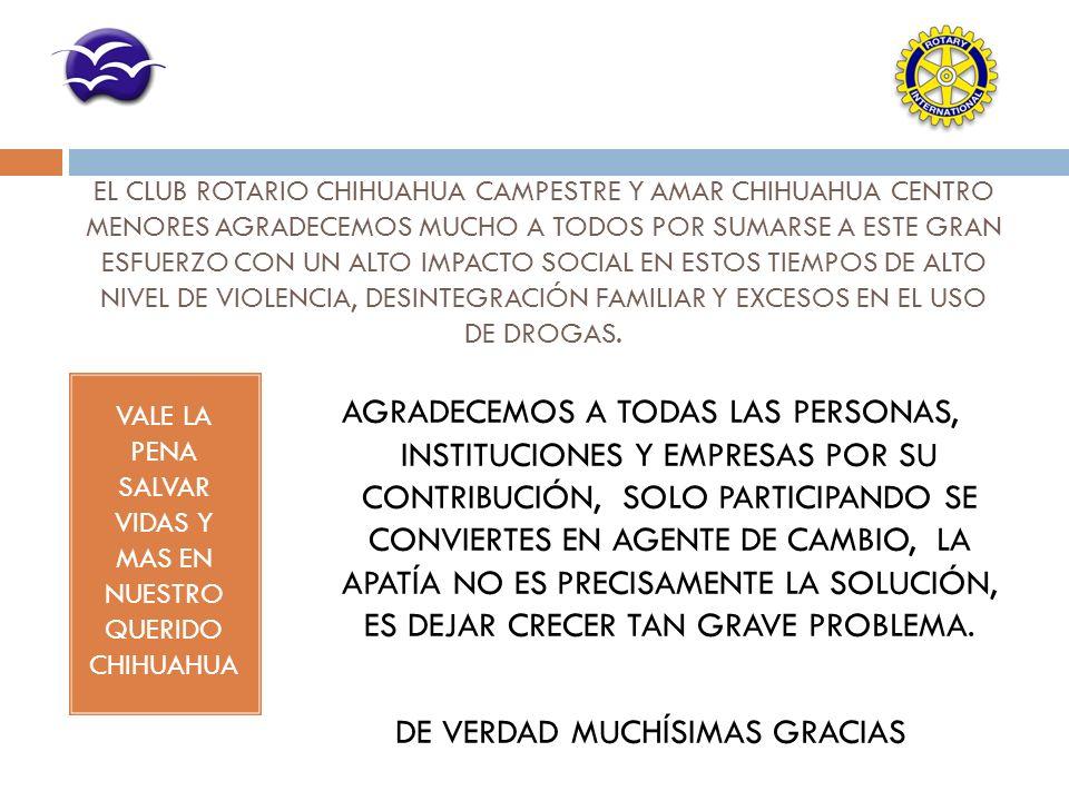 EL CLUB ROTARIO CHIHUAHUA CAMPESTRE Y AMAR CHIHUAHUA CENTRO MENORES AGRADECEMOS MUCHO A TODOS POR SUMARSE A ESTE GRAN ESFUERZO CON UN ALTO IMPACTO SOC