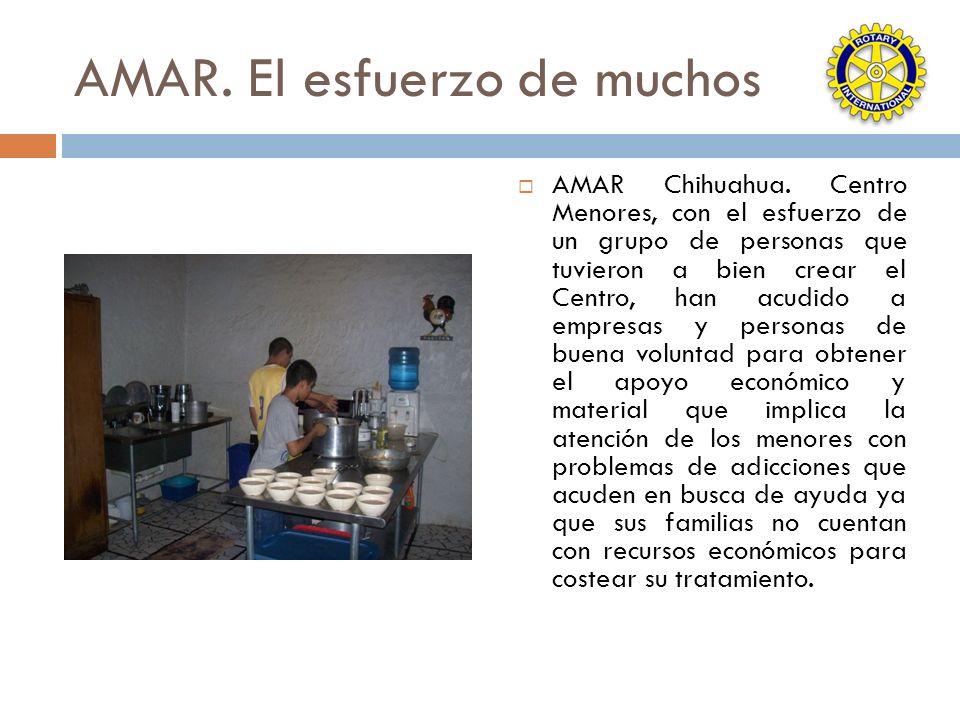 AMAR. El esfuerzo de muchos AMAR Chihuahua. Centro Menores, con el esfuerzo de un grupo de personas que tuvieron a bien crear el Centro, han acudido a