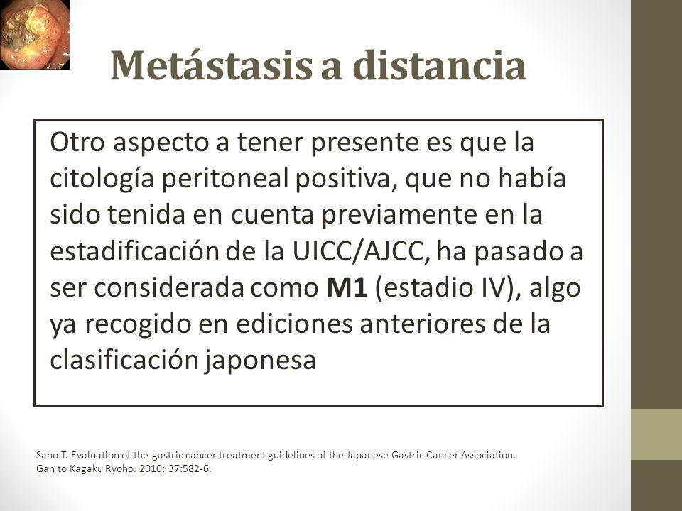 Metástasis a distancia Otro aspecto a tener presente es que la citología peritoneal positiva, que no había sido tenida en cuenta previamente en la est