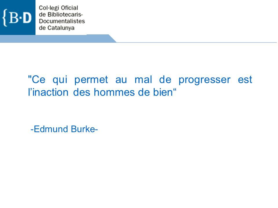Ce qui permet au mal de progresser est linaction des hommes de bien -Edmund Burke-
