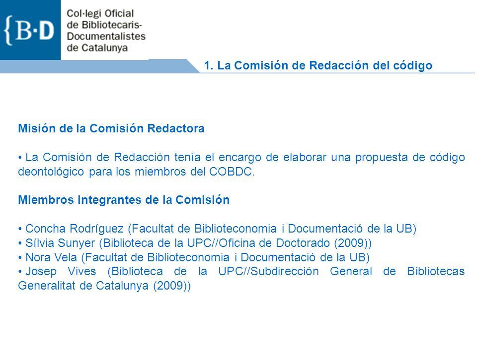 1. La Comisión de Redacción del código Misión de la Comisión Redactora La Comisión de Redacción tenía el encargo de elaborar una propuesta de código d