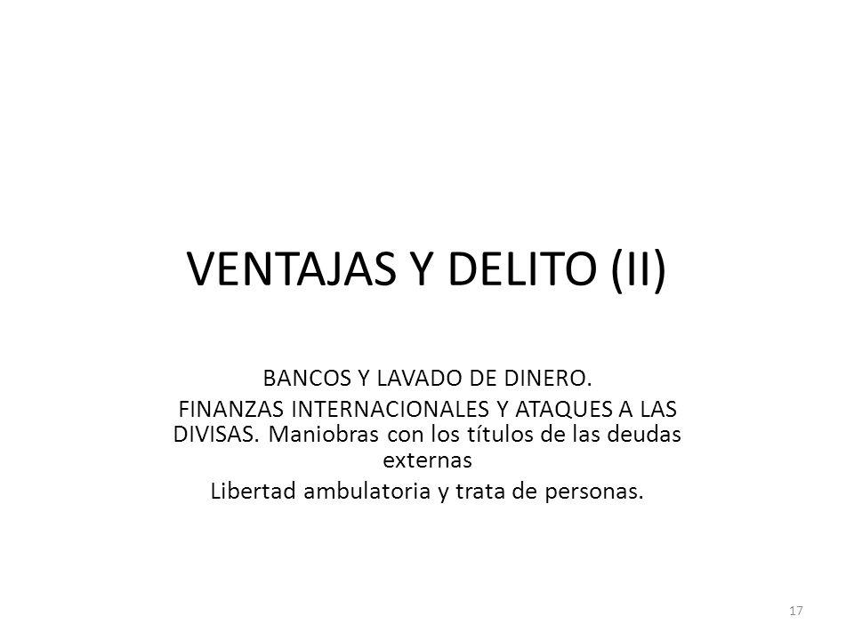 VENTAJAS Y DELITO (II) BANCOS Y LAVADO DE DINERO. FINANZAS INTERNACIONALES Y ATAQUES A LAS DIVISAS. Maniobras con los títulos de las deudas externas L