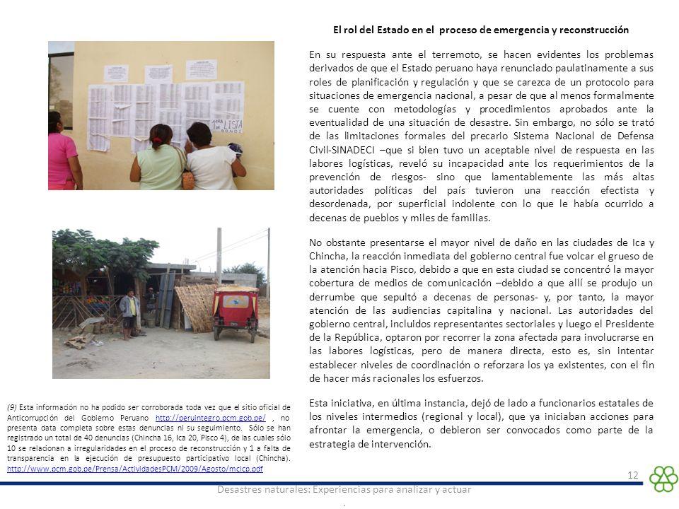 12 Desastres naturales: Experiencias para analizar y actuar. El rol del Estado en el proceso de emergencia y reconstrucción En su respuesta ante el te