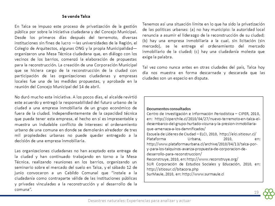19 Desastres naturales: Experiencias para analizar y actuar Se vende Talca En Talca se impuso este proceso de privatización de la gestión pública por
