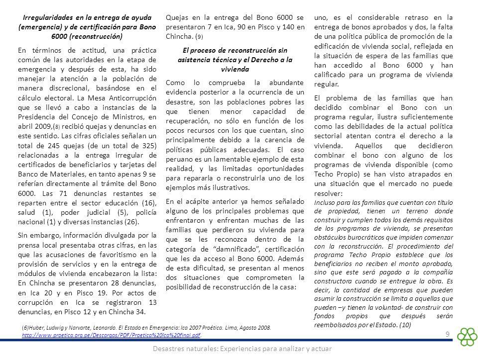 9 Desastres naturales: Experiencias para analizar y actuar Irregularidades en la entrega de ayuda (emergencia) y de certificación para Bono 6000 (reco