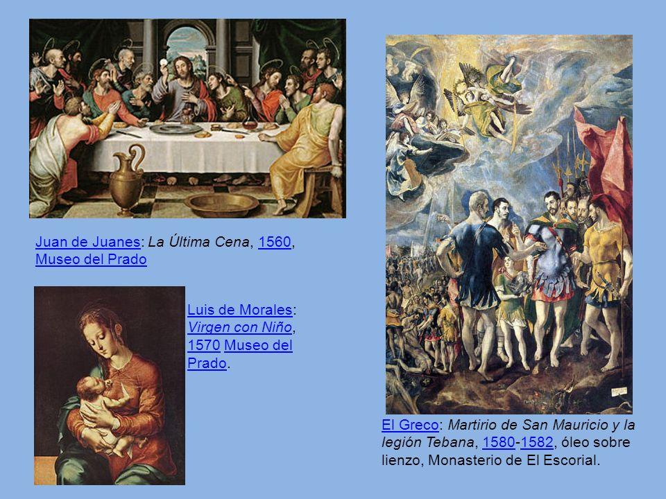 Juan de JuanesJuan de Juanes: La Última Cena, 1560, Museo del Prado1560 Museo del Prado Luis de MoralesLuis de Morales: Virgen con Niño, 1570 Museo de