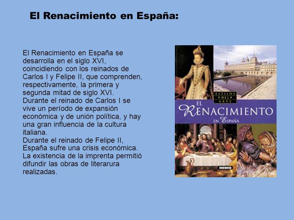 El Renacimiento en España se desarrolla en el siglo XVI, coincidiendo con los reinados de Carlos I y Felipe II, que comprenden, respectivamente, la pr