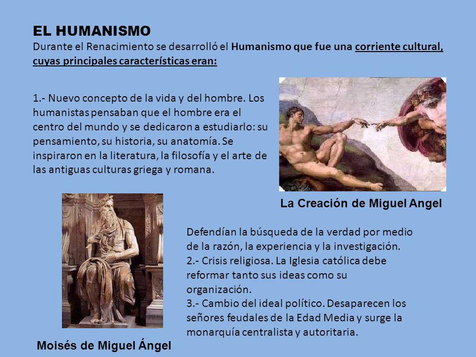 EL HUMANISMO Durante el Renacimiento se desarrolló el Humanismo que fue una corriente cultural, cuyas principales características eran: Defendían la b