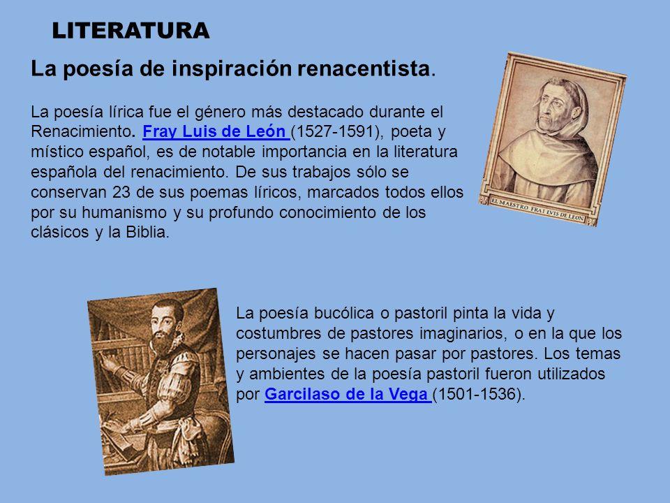 La poesía de inspiración renacentista. La poesía lírica fue el género más destacado durante el Renacimiento. Fray Luis de León (1527-1591), poeta y mí