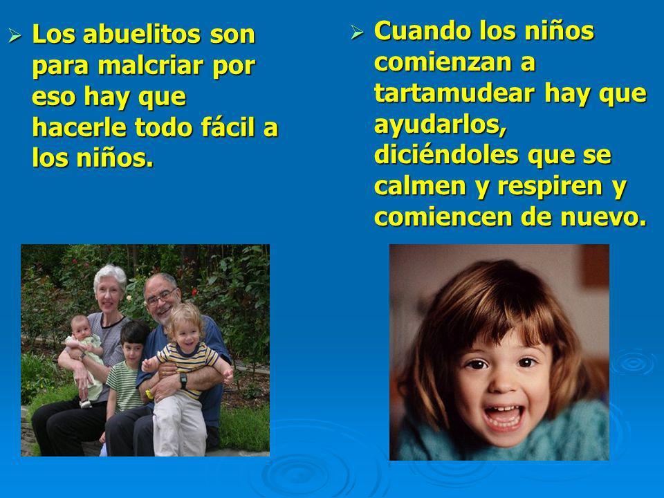 Los abuelitos son para malcriar por eso hay que hacerle todo fácil a los niños.