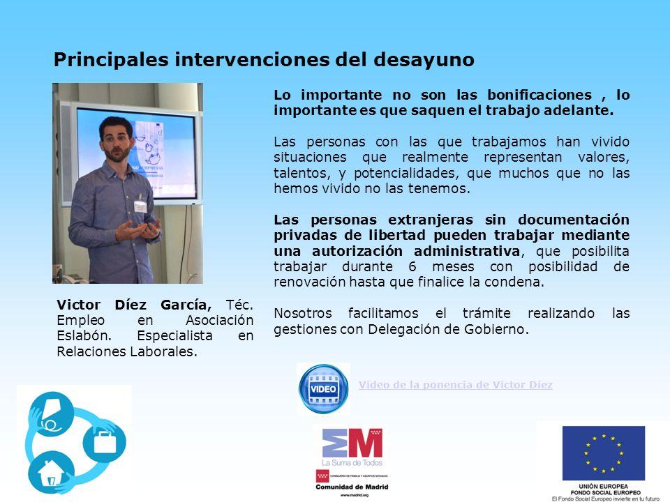 Principales intervenciones del desayuno Victor Díez García, Téc.