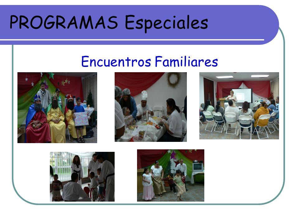 PROGRAMAS Especiales Encuentros Familiares
