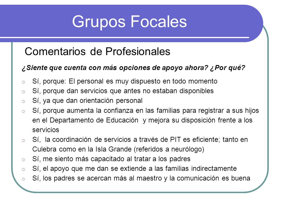 Grupos Focales Comentarios de Profesionales ¿Siente que cuenta con más opciones de apoyo ahora.