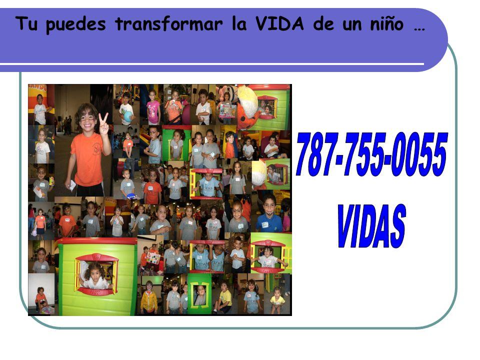 Tu puedes transformar la VIDA de un niño …