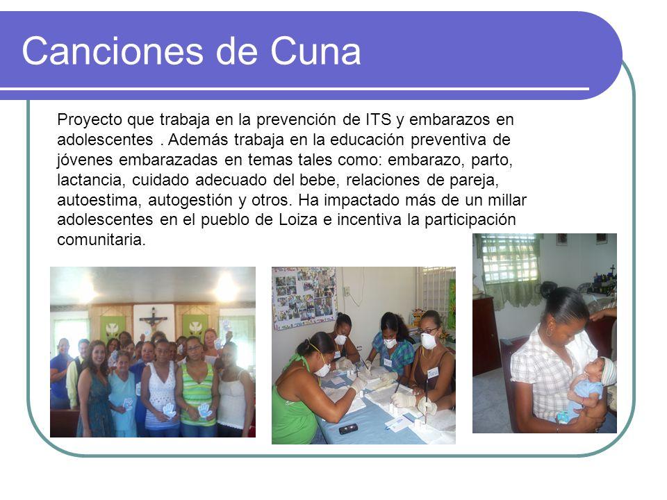 Canciones de Cuna Proyecto que trabaja en la prevención de ITS y embarazos en adolescentes. Además trabaja en la educación preventiva de jóvenes embar