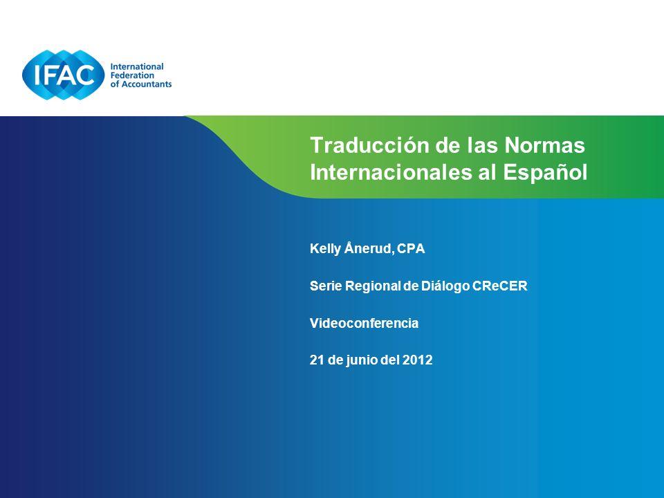 Page 1 | Confidential and Proprietary Information Traducción de las Normas Internacionales al Español Kelly Ånerud, CPA Serie Regional de Diálogo CReC