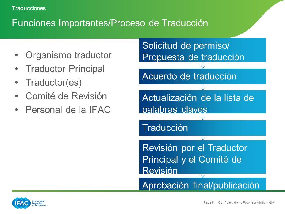 Page 5 | Confidential and Proprietary Information Organismo traductor Traductor Principal Traductor(es) Comité de Revisión Personal de la IFAC Funcion